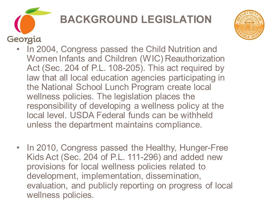 In 2004, Congress passed the Child Nutrition and Women Infants and Children (WIC) Reauthorization Act (Sec.