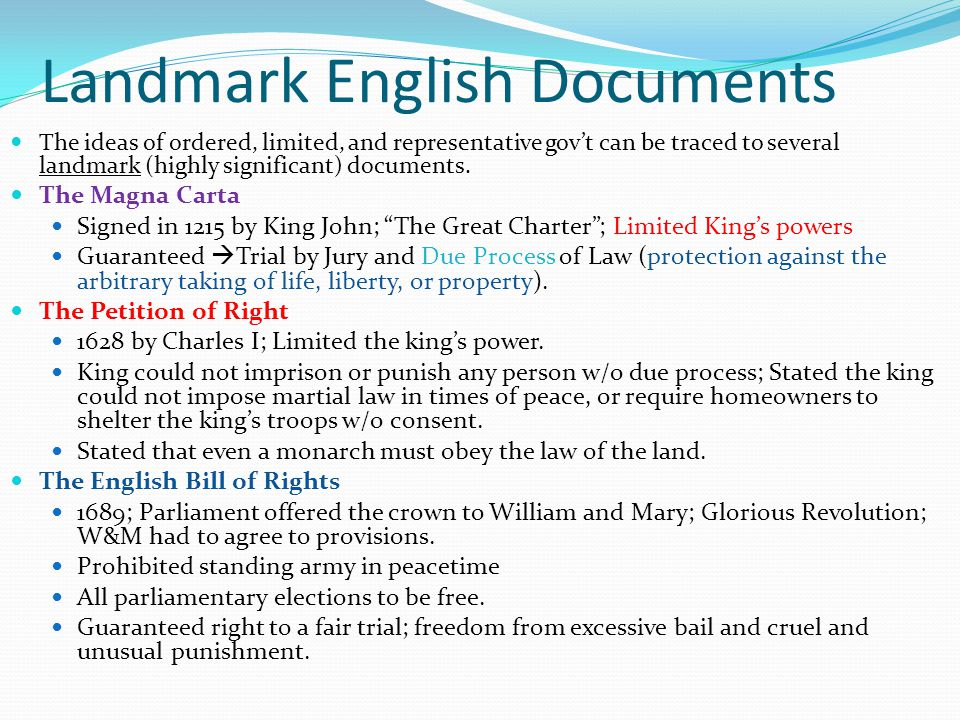 Landmark English Documents The ideas of ordered, limited, and representative gov't can be traced to several landmark (highly significant) documents.