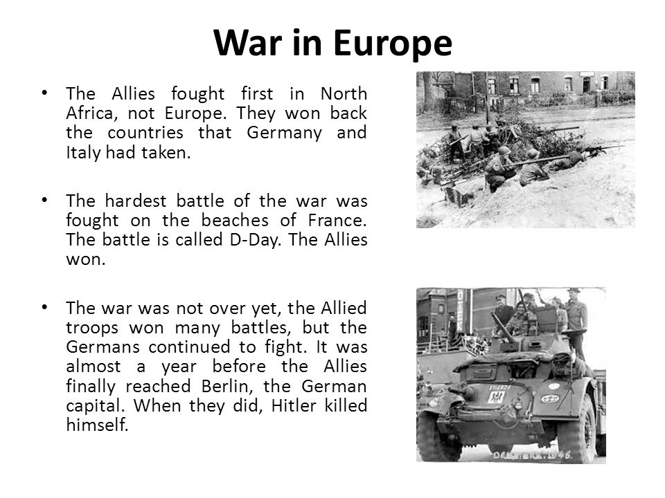 War in Europe The Allies fought first in North Africa, not Europe.