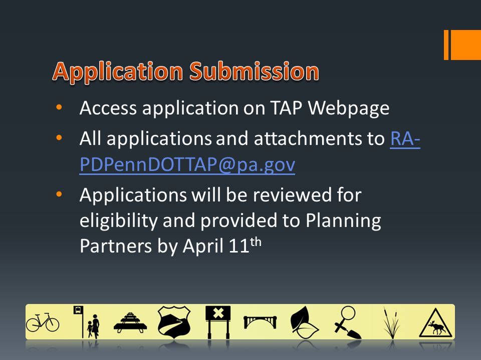 Access application on TAP Webpage All applications and attachments to RA-  Applications will be reviewed for eligibility and provided to Planning Partners by April 11 th