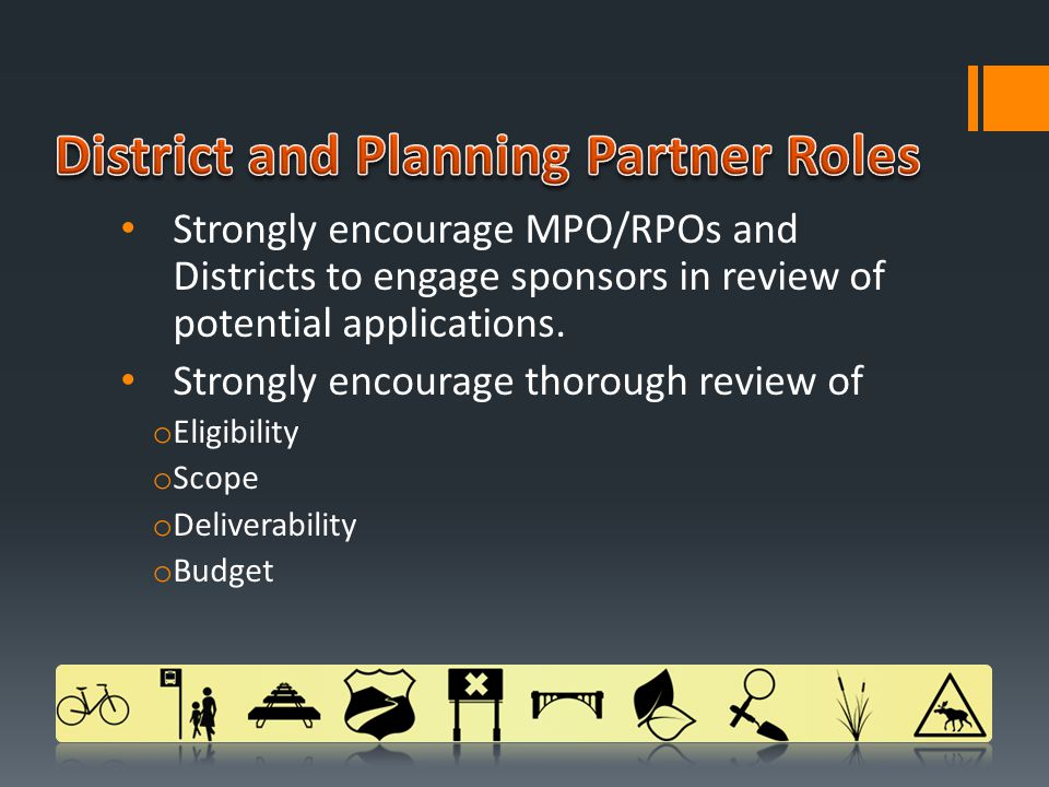 Strongly encourage MPO/RPOs and Districts to engage sponsors in review of potential applications.
