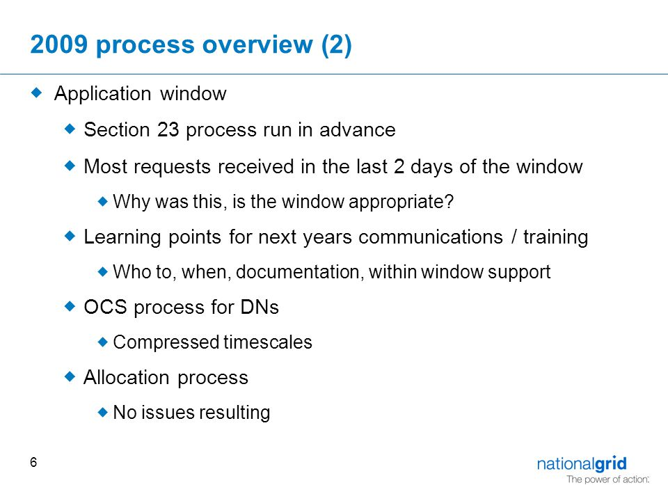 process overview (2)  Application window  Section 23 process run in advance  Most requests received in the last 2 days of the window  Why was this, is the window appropriate.