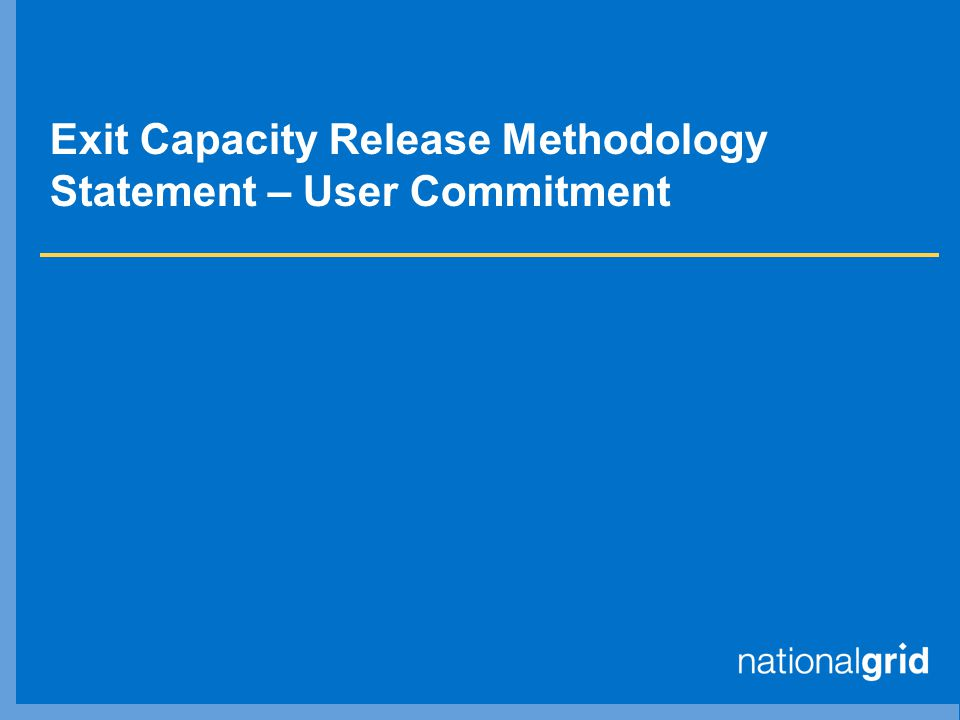 Exit Capacity Release Methodology Statement – User Commitment