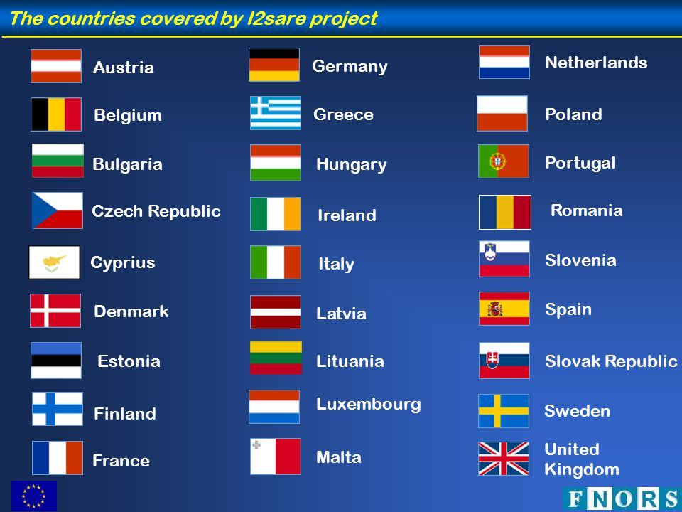 Germany Austria Belgium Denmark Spain Greece Ireland Italy Luxembourg Netherlands Portugal United Kingdom Sweden France Finland Czech Republic Estonia Hungary Slovak Republic Latvia Poland Malta Slovenia The countries covered by I2sare project Cyprius Bulgaria Romania Lituania