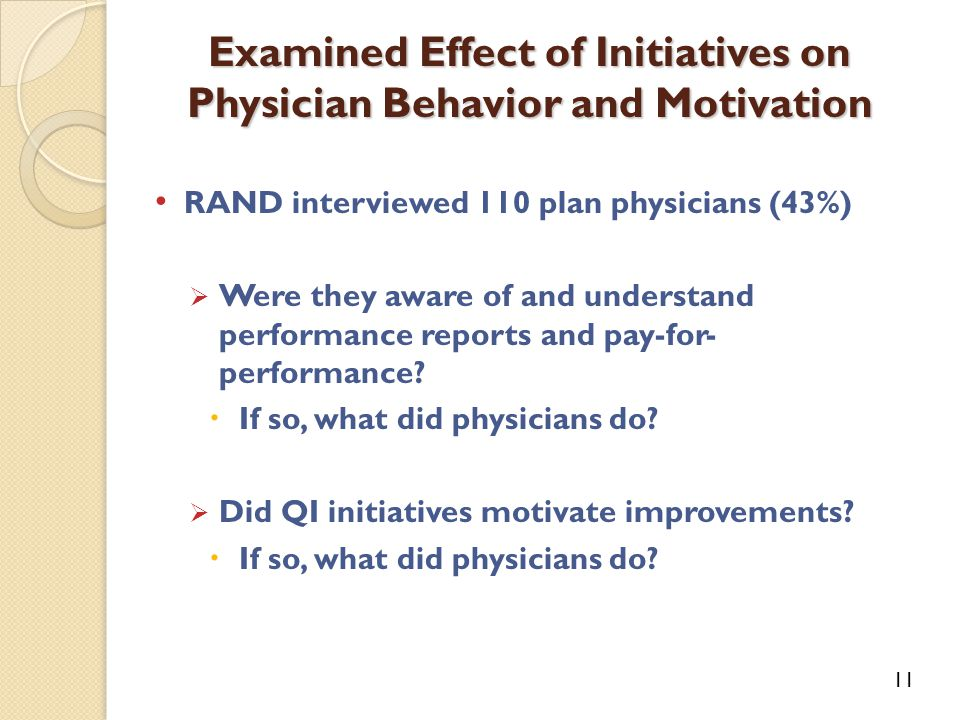 RAND interviewed 110 plan physicians (43%)  Were they aware of and understand performance reports and pay-for- performance.