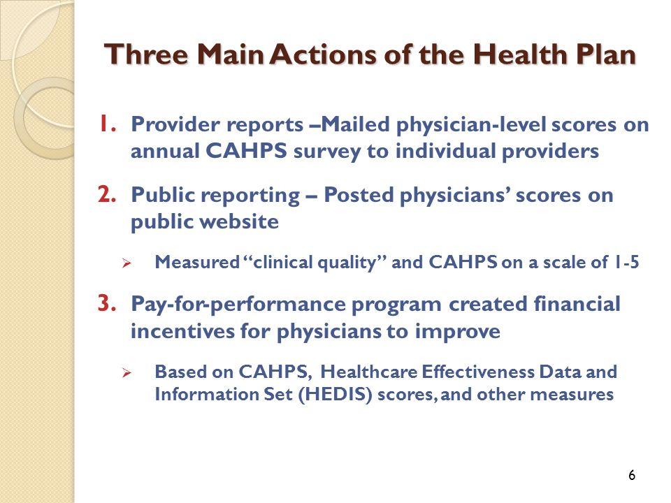 Three Main Actions of the Health Plan 6 1.