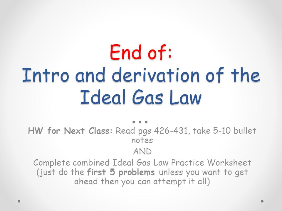 Ideal Gases Now that we know how gases behave when we manipulate – Ideal Gas Law Practice Worksheet