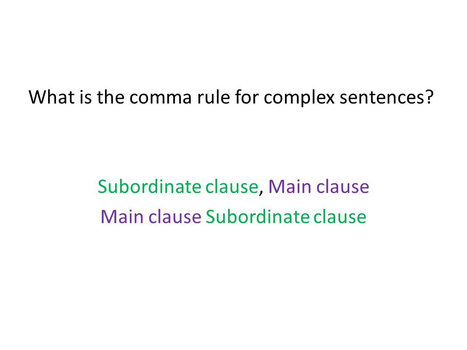 What is the comma rule for complex sentences.