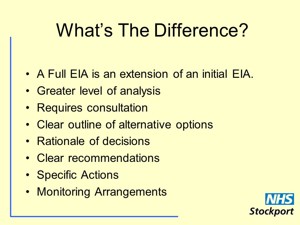 What's The Difference. A Full EIA is an extension of an initial EIA.