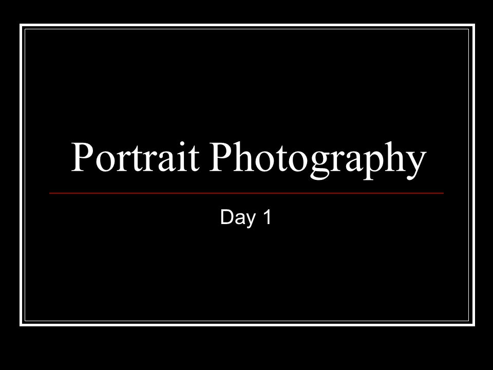 Portrait Photography Day 1
