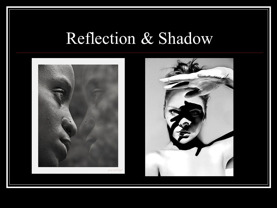Reflection & Shadow