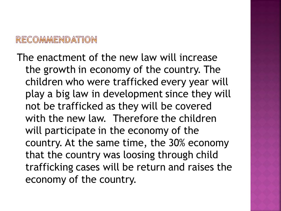 The enactment of the new law will increase the growth in economy of the country.