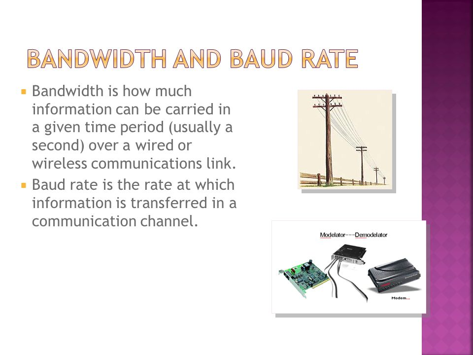  Bandwidth is how much information can be carried in a given time period (usually a second) over a wired or wireless communications link.