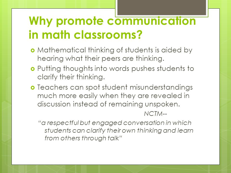 Why promote communication in math classrooms.