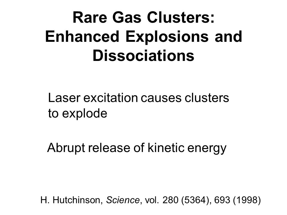 Rare Gas Clusters: Enhanced Explosions and Dissociations H.