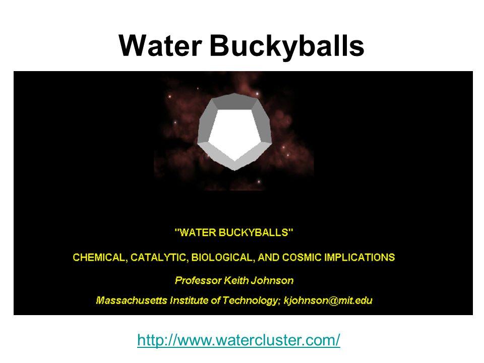 http://www.watercluster.com/ Water Buckyballs