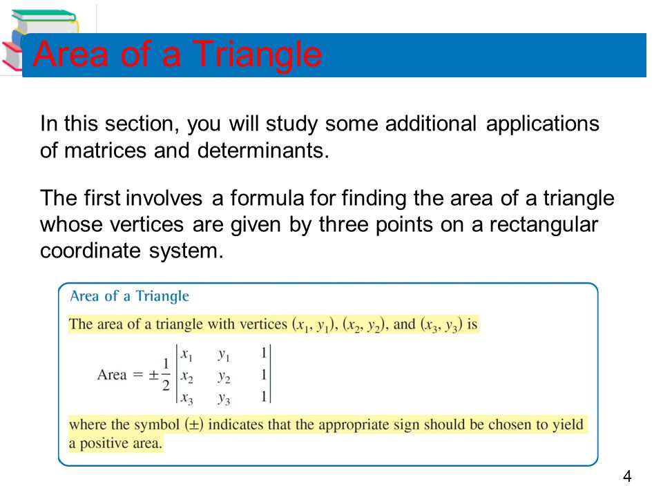 4 In this section, you will study some additional applications of matrices and determinants.