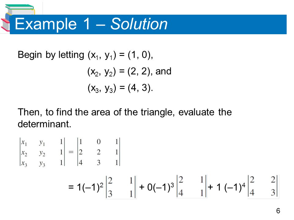 6 Example 1 – Solution Begin by letting (x 1, y 1 ) = (1, 0), (x 2, y 2 ) = (2, 2), and (x 3, y 3 ) = (4, 3).