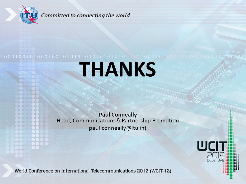 Paul Conneally Head, Communications & Partnership Promotion THANKS