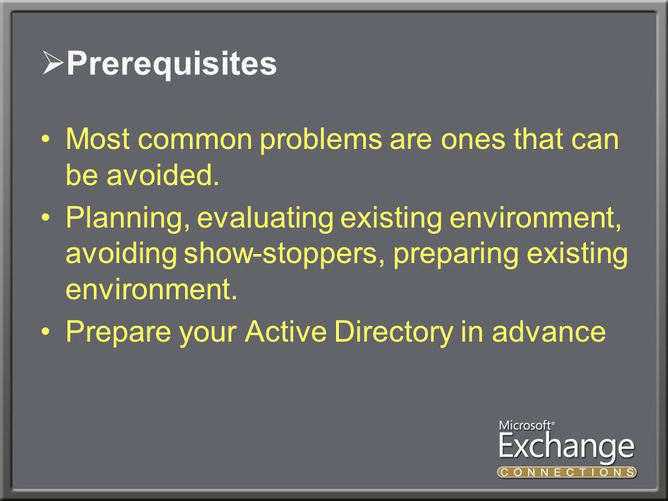  Prerequisites Most common problems are ones that can be avoided.