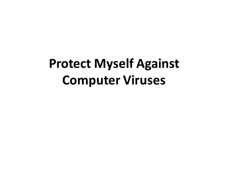 Protect Myself Against Computer Viruses