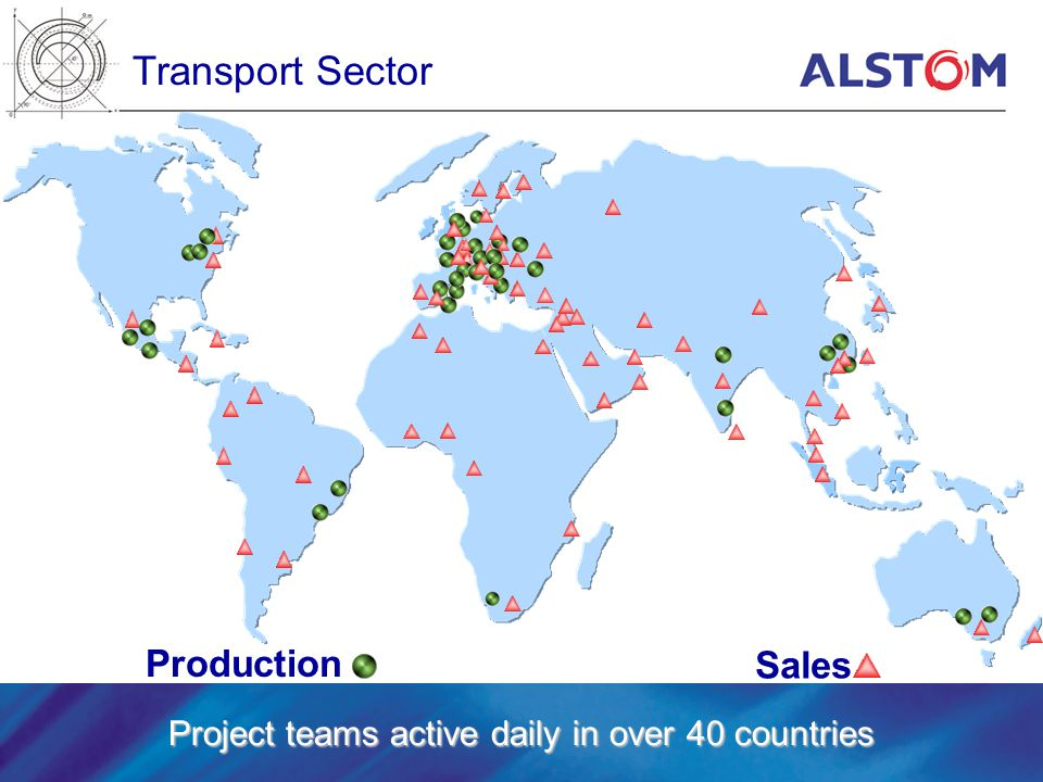 Project teams active daily in over 40 countries Transport Sector