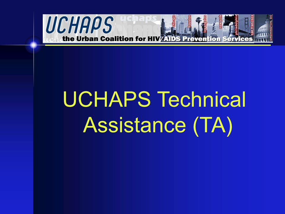 UCHAPS Technical Assistance (TA)