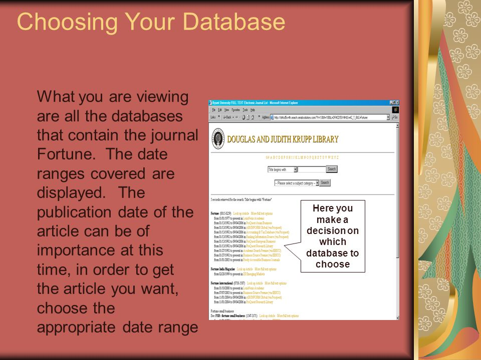 Choosing Your Database What you are viewing are all the databases that contain the journal Fortune.