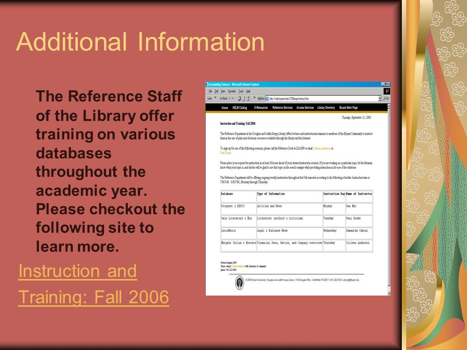 Additional Information The Reference Staff of the Library offer training on various databases throughout the academic year.