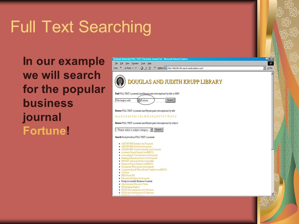 Full Text Searching In our example we will search for the popular business journal Fortune!
