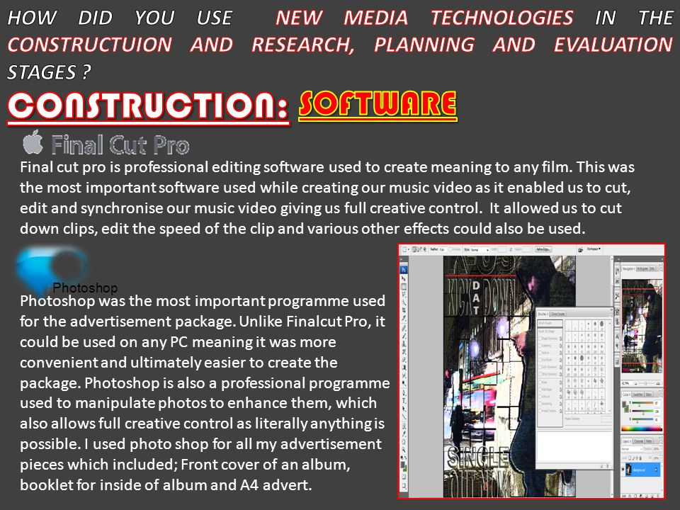 Final cut pro is professional editing software used to create meaning to any film.