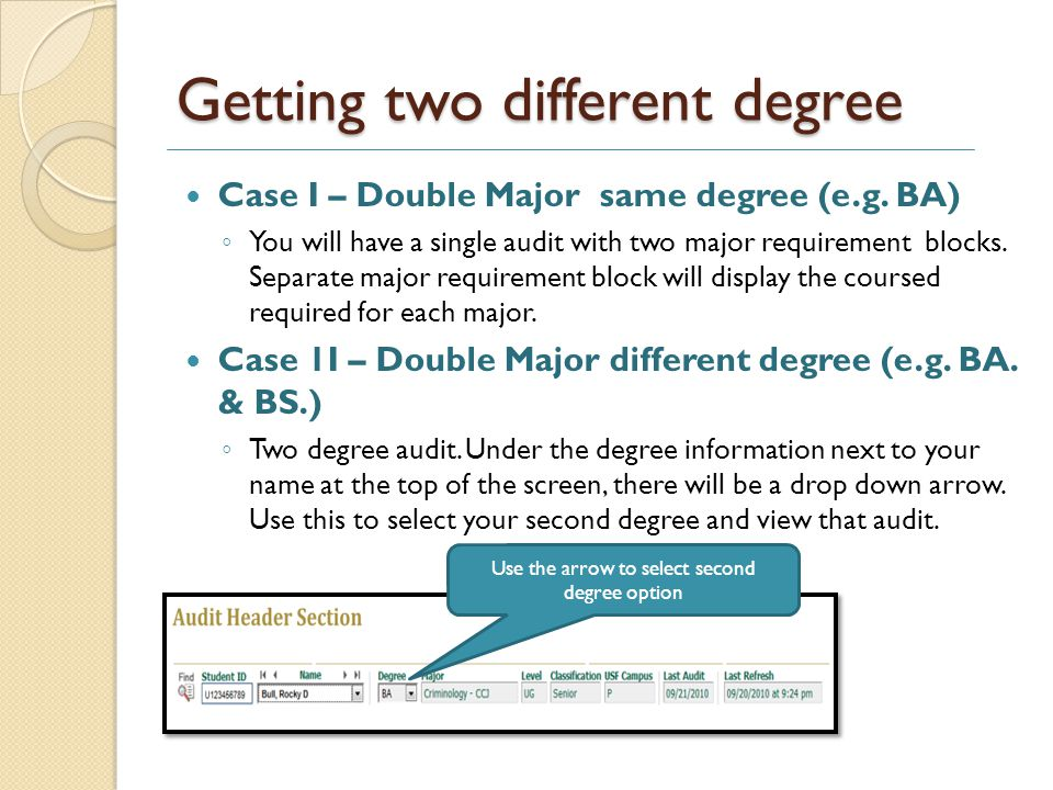 Getting two different degree Case I – Double Major same degree (e.g.