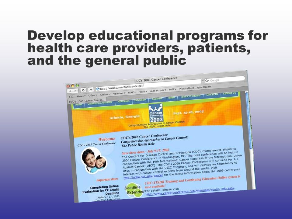 Develop educational programs for health care providers, patients, and the general public