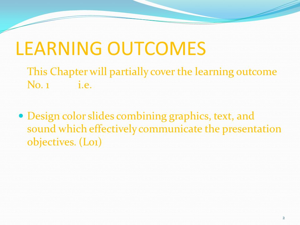 LEARNING OUTCOMES This Chapter will partially cover the learning outcome No.