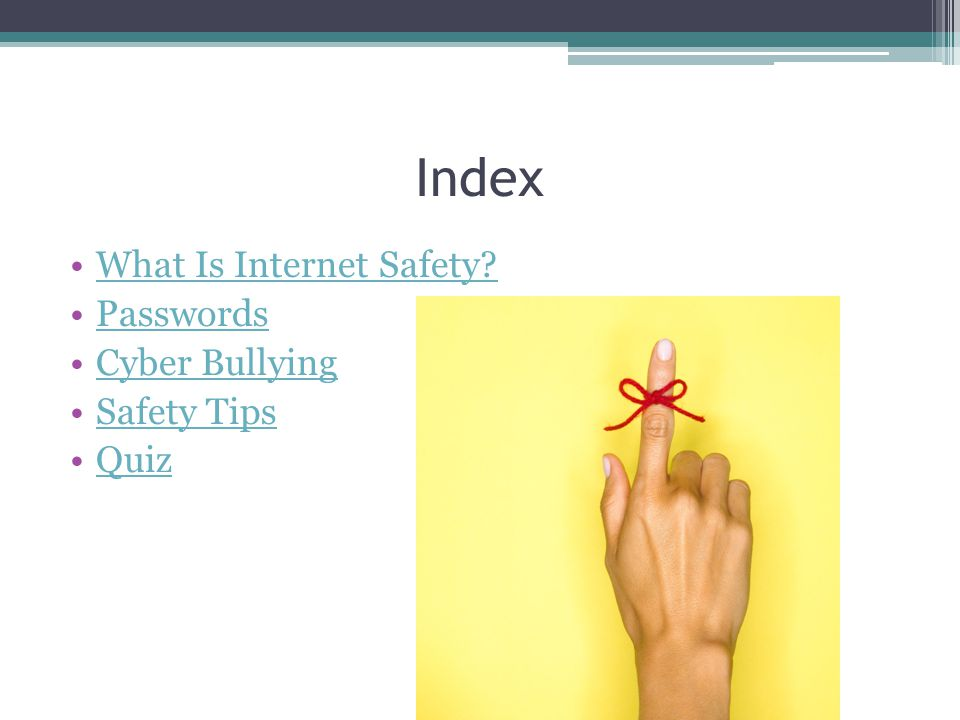 Index What Is Internet Safety Passwords Cyber Bullying Safety Tips Quiz