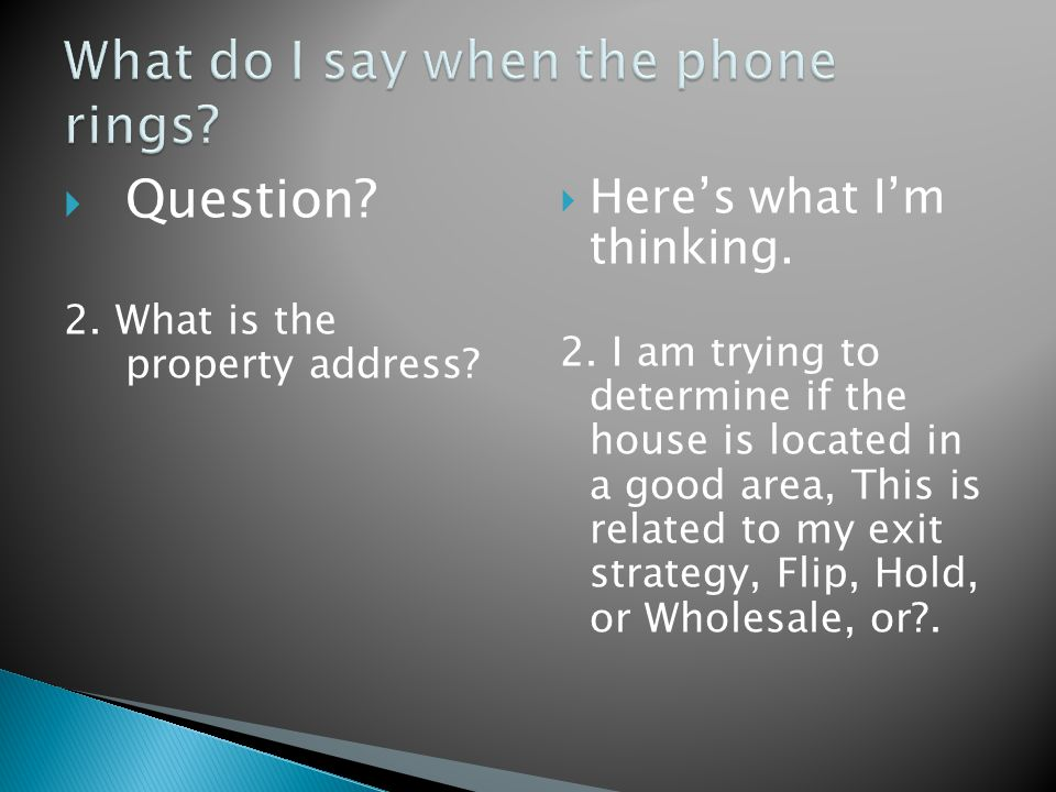  Question. 2. What is the property address.  Here's what I'm thinking.