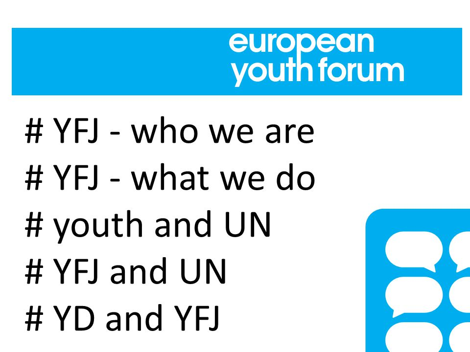 # YFJ - who we are # YFJ - what we do # youth and UN # YFJ and UN # YD and YFJ