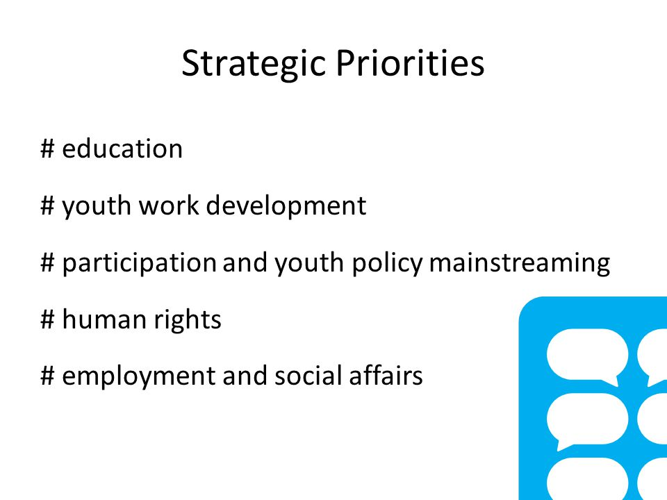 Strategic Priorities # education # youth work development # participation and youth policy mainstreaming # human rights # employment and social affairs