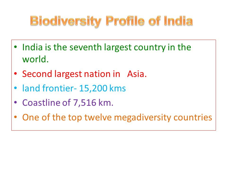 India is the seventh largest country in the world.