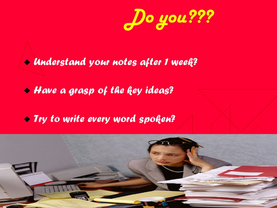 Do you . UUnderstand your notes after 1 week. HHave a grasp of the key ideas.