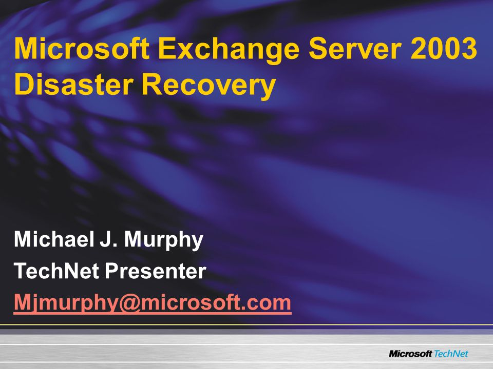 Microsoft Exchange Server 2003 Disaster Recovery Michael J.