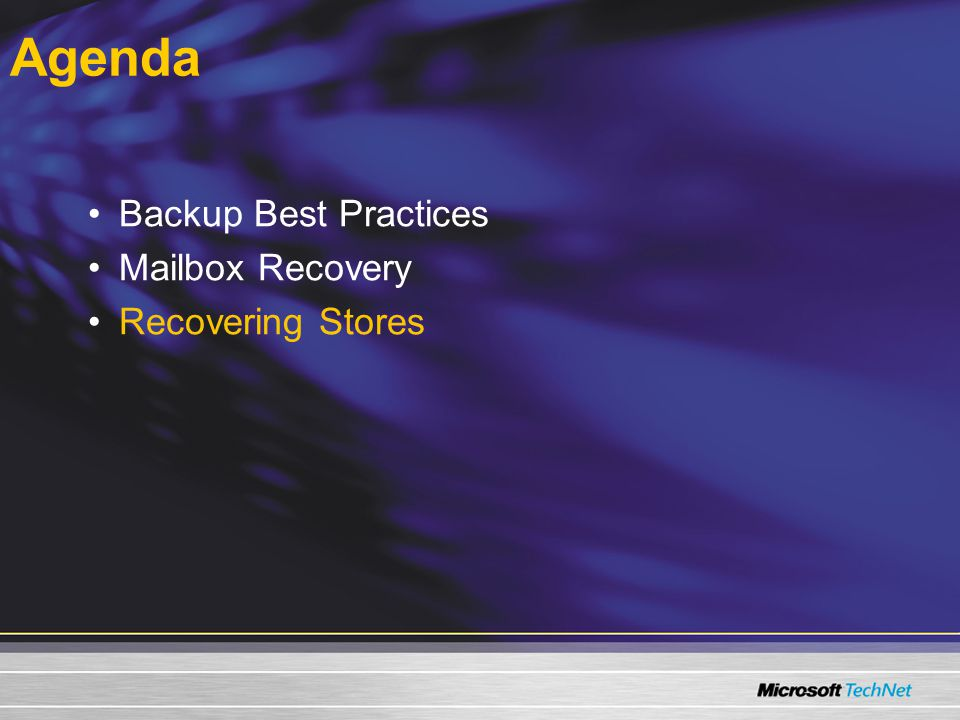 Agenda Backup Best Practices Mailbox Recovery Recovering Stores