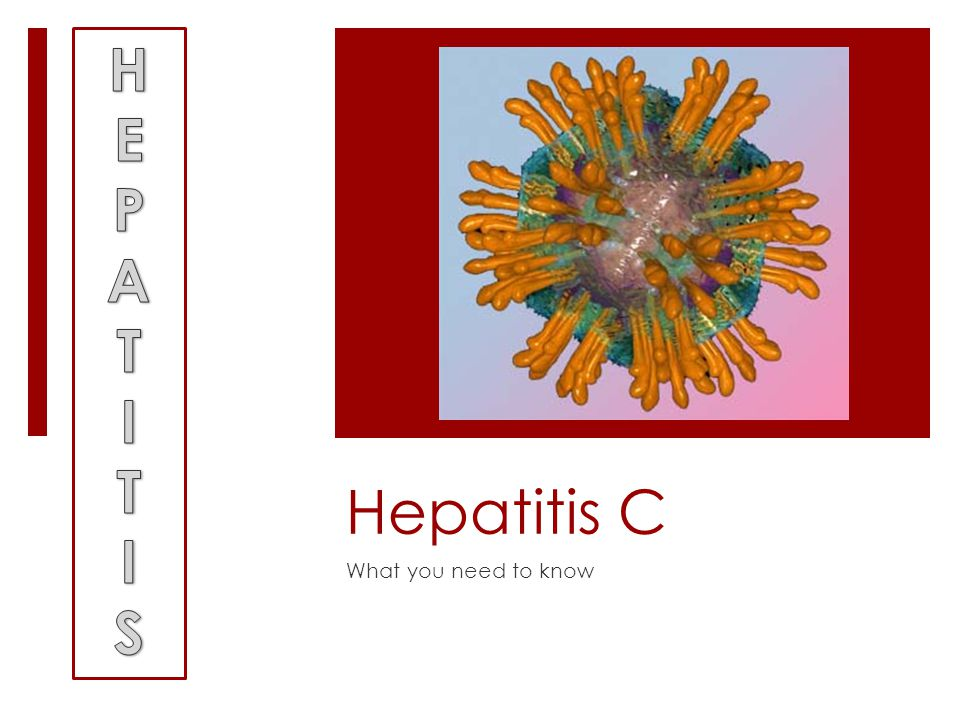 Hepatitis C What you need to know