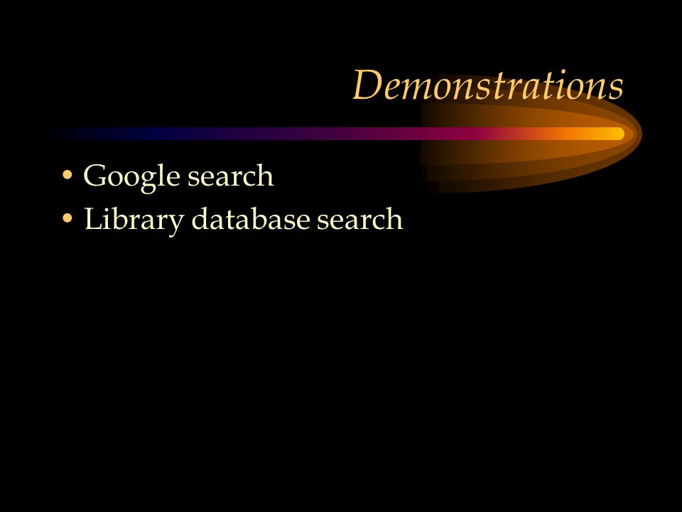 Demonstrations Google search Library database search