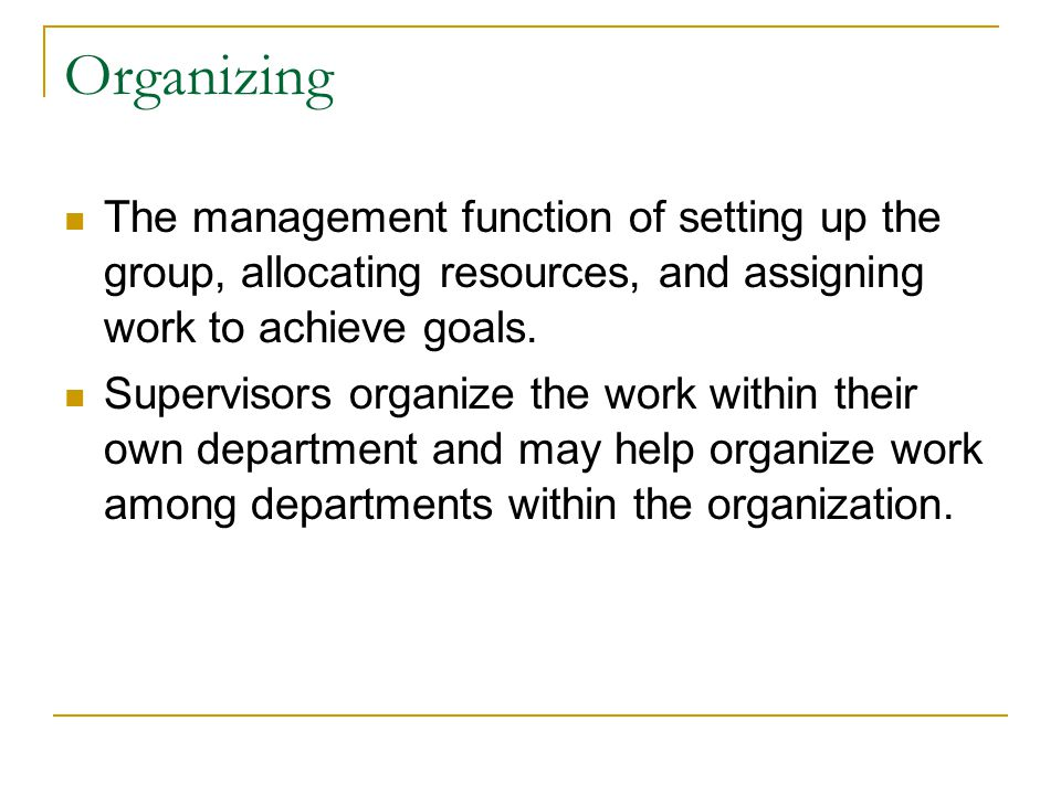 Organizations, except for very small ones, are structured into departments by  work groups, product lines,  geographic location,  customer groups, or  the goods or services being produced.