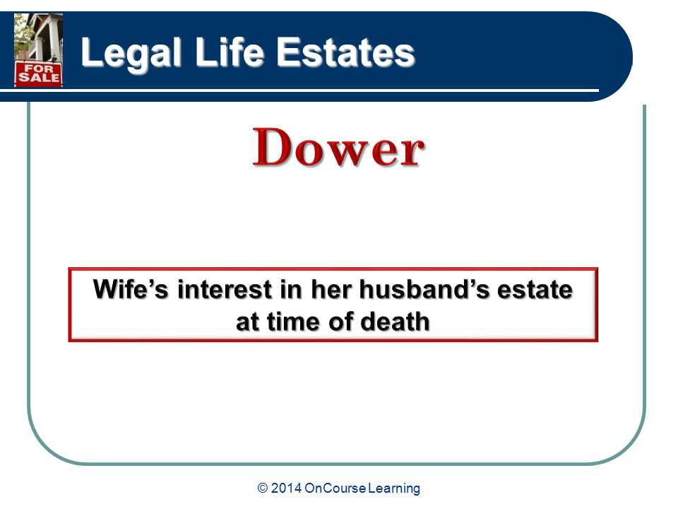 © 2014 OnCourse Learning Legal Life Estates