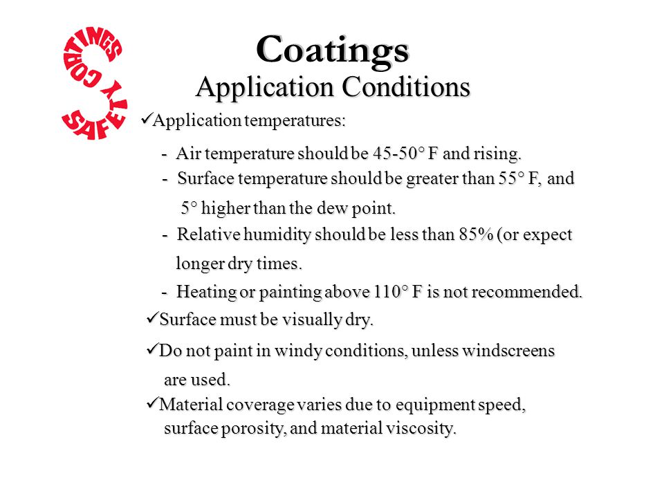 Application Conditions Material coverage varies due to equipment speed, Material coverage varies due to equipment speed, surface porosity, and material viscosity.