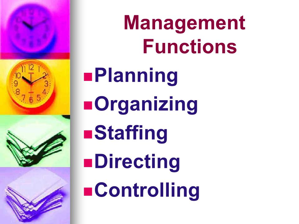 Management Functions Planning Organizing Staffing Directing Controlling