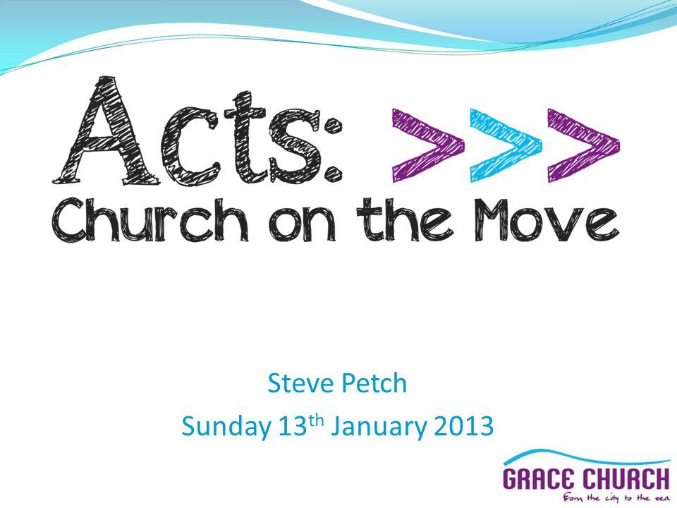"""Presentation """"Steve Petch Sunday 13 th January 2013. Steve Petch ..."""