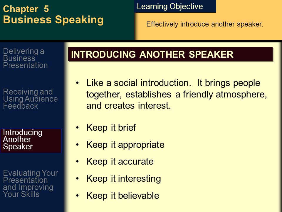 Learning Objective Chapter 5 Business Speaking Effectively introduce another speaker.